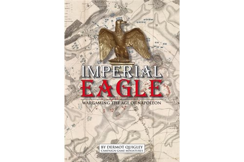 Imperial Eagle (Wargaming the Age of Napoleon)